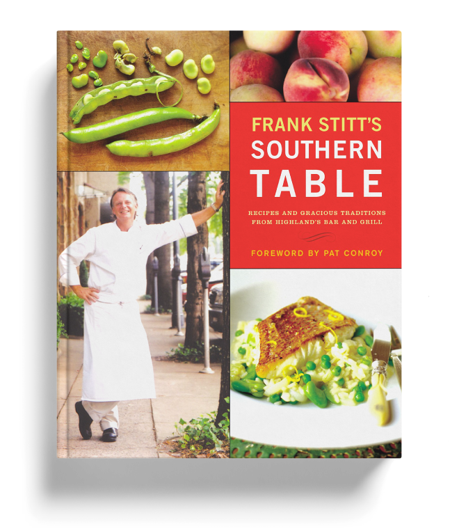 Frank Stitt's Southern Table: Recipes & Gracious Traditions from Highlands Bar and Grill